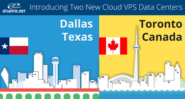 Announcing New Data Centers in Dallas, Texas and Toronto, Canada