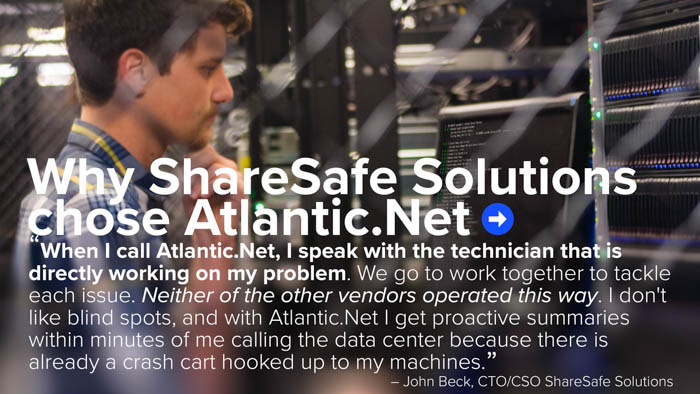Why ShareSafe Solutions Chose Atlantic.Net
