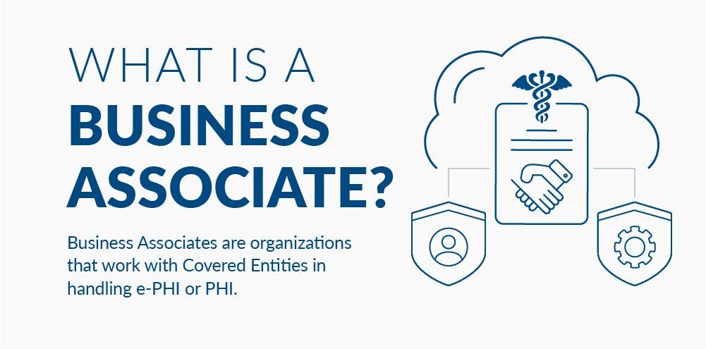 What is a Business Associate (BAA)?